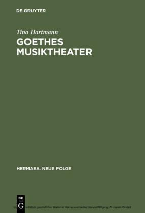 Goethes Musiktheater