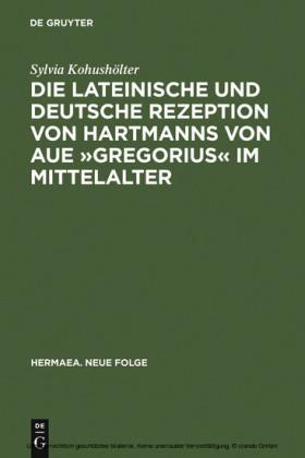 """Die lateinische und deutsche Rezeption von Hartmanns von Aue """"Gregorius"""" im Mittelalter"""