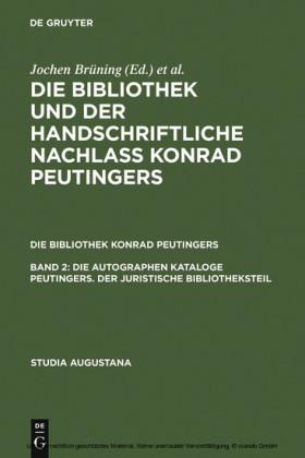 Die autographen Kataloge Peutingers. Der juristische Bibliotheksteil