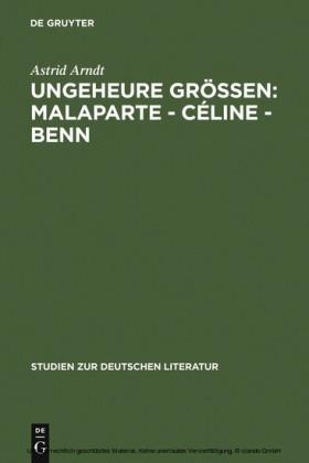 Ungeheure Größen: Malaparte - Céline - Benn
