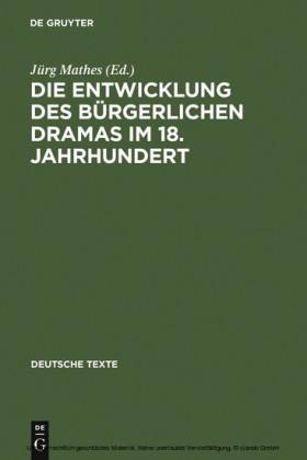 Die Entwicklung des bürgerlichen Dramas im 18. Jahrhundert
