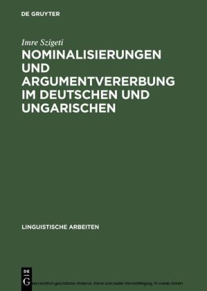 Nominalisierungen und Argumentvererbung im Deutschen und Ungarischen