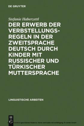Der Erwerb der Verbstellungsregeln in der Zweitsprache Deutsch durch Kinder mit russischer und türkischer Muttersprache