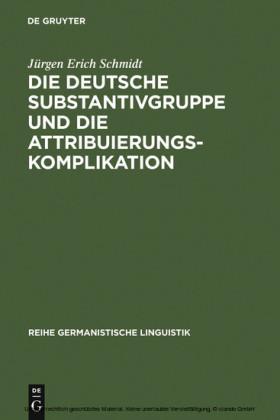 Die deutsche Substantivgruppe und die Attribuierungskomplikation