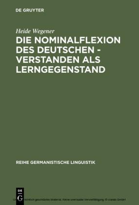 Die Nominalflexion des Deutschen - verstanden als Lerngegenstand