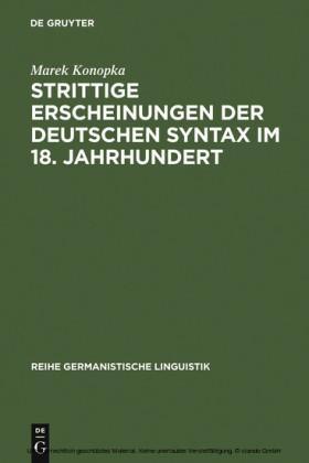 Strittige Erscheinungen der deutschen Syntax im 18. Jahrhundert