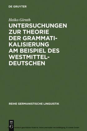 Untersuchungen zur Theorie der Grammatikalisierung am Beispiel des Westmitteldeutschen