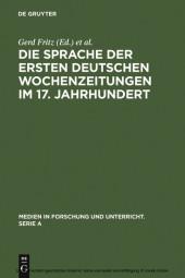 Die Sprache der ersten deutschen Wochenzeitungen im 17. Jahrhundert