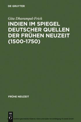 Indien im Spiegel deutscher Quellen der Frühen Neuzeit (1500-1750)