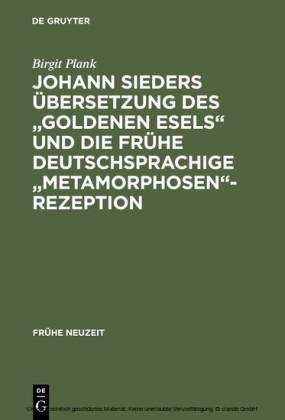 Johann Sieders Übersetzung des 'Goldenen Esels' und die frühe deutschsprachige 'Metamorphosen'-Rezeption