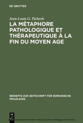 La Métaphore pathologique et thérapeutique à la fin du Moyen Age