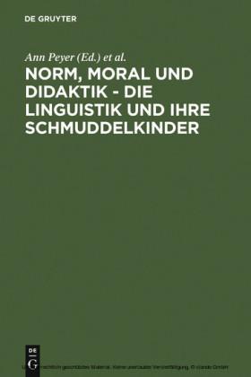 Norm, Moral und Didaktik - Die Linguistik und ihre Schmuddelkinder