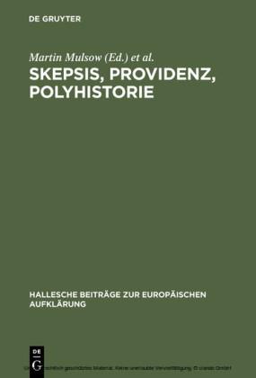 Skepsis, Providenz, Polyhistorie