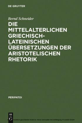 Die mittelalterlichen griechisch-lateinischen Übersetzungen der aristotelischen Rhetorik