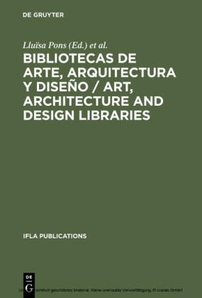Bibliotecas de arte, arquitectura y diseño / Art, Architecture and Design Libraries / Art, Architecture and Design Libraries