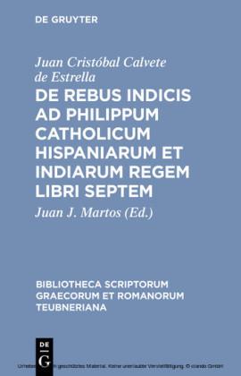 De rebus indicis ad Philippum Catholicum Hispaniarum et Indiarum Regem libri septem