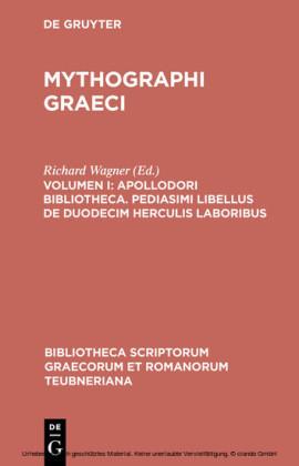 Apollodori bibliotheca. Pediasimi libellus de duodecim Herculis laboribus