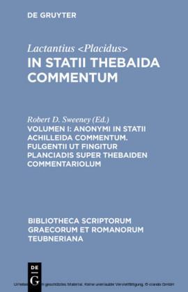 Anonymi in Statii Achilleida commentum. Fulgentii ut fingitur Planciadis super Thebaiden commentariolum