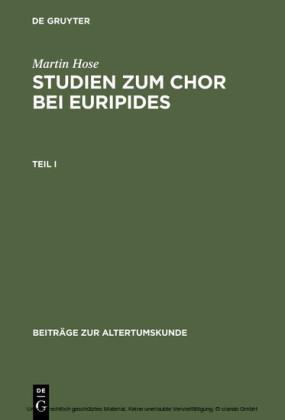 Martin Hose: Studien zum Chor bei Euripides. Teil 1