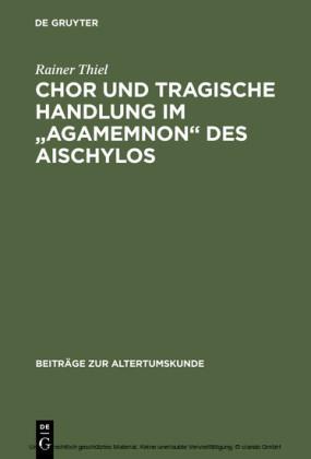 Chor und tragische Handlung im 'Agamemnon' des Aischylos