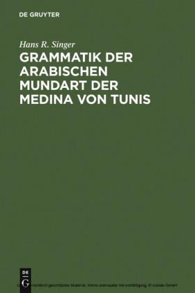 Grammatik der arabischen Mundart der Medina von Tunis
