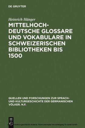 Mittelhochdeutsche Glossare und Vokabulare in schweizerischen Bibliotheken bis 1500