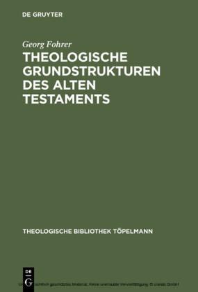Theologische Grundstrukturen des Alten Testaments