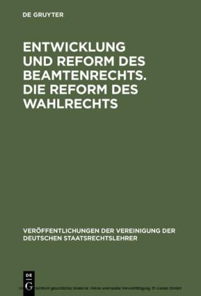 Entwicklung und Reform des Beamtenrechts. Die Reform des Wahlrechts