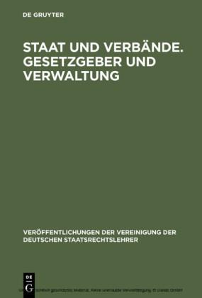 Staat und Verbände. Gesetzgeber und Verwaltung