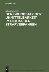 Der Grundsatz der Unmittelbarkeit im deutschen Strafverfahren