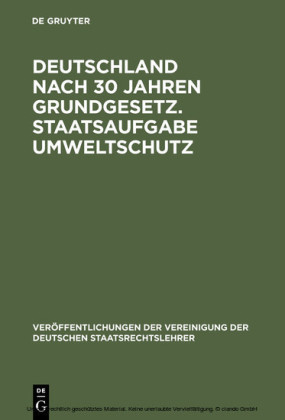 Deutschland nach 30 Jahren Grundgesetz. Staatsaufgabe Umweltschutz
