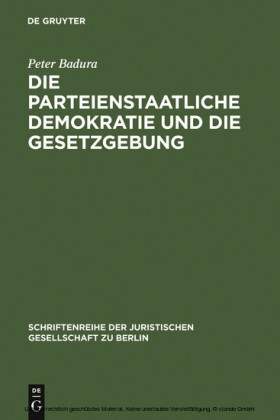 Die parteienstaatliche Demokratie und die Gesetzgebung