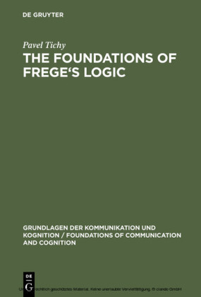 The Foundations of Frege's Logic