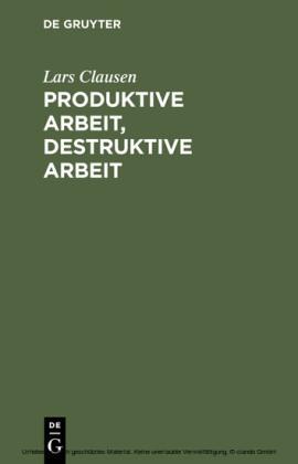Produktive Arbeit, destruktive Arbeit