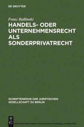 Handels- oder Unternehmensrecht als Sonderprivatrecht