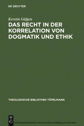 Das Recht in der Korrelation von Dogmatik und Ethik