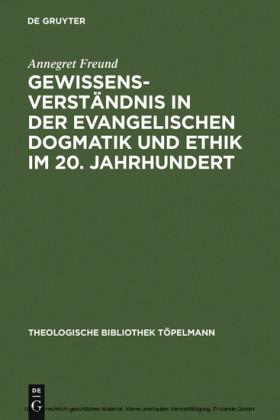 Gewissensverständnis in der evangelischen Dogmatik und Ethik im 20. Jahrhundert