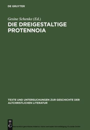 Die dreigestaltige Protennoia
