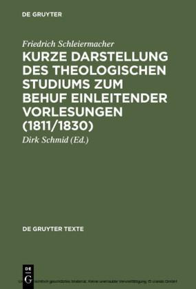 Kurze Darstellung des theologischen Studiums zum Behuf einleitender Vorlesungen (1811/1830)
