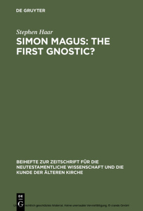 Simon Magus: The First Gnostic?