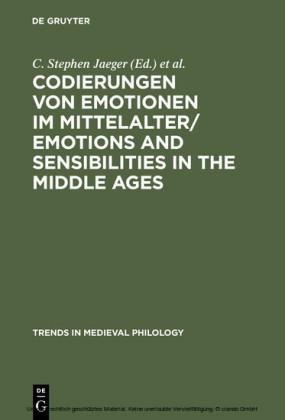 Codierungen von Emotionen im Mittelalter / Emotions and Sensibilities in the Middle Ages
