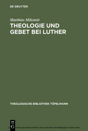 Theologie und Gebet bei Luther