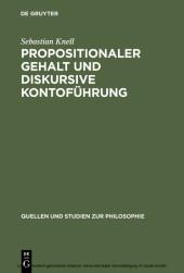 Propositionaler Gehalt und diskursive Kontoführung