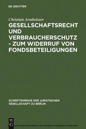 Gesellschaftsrecht und Verbraucherschutz - Zum Widerruf von Fondsbeteiligungen
