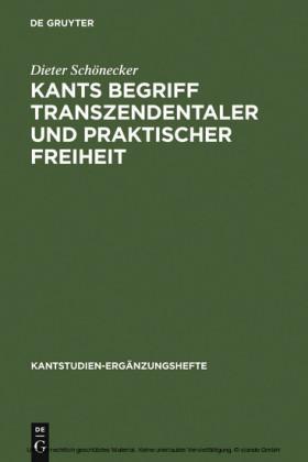 Kants Begriff transzendentaler und praktischer Freiheit