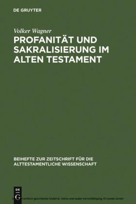 Profanität und Sakralisierung im Alten Testament