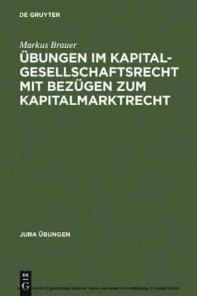 Übungen im Kapitalgesellschaftsrecht mit Bezügen zum Kapitalmarktrecht