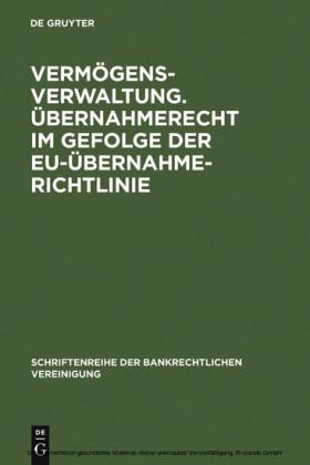 Vermögensverwaltung. Übernahmerecht im Gefolge der EU-Übernahmerichtlinie.