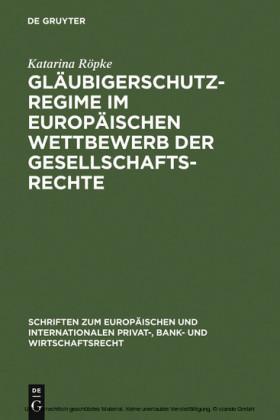 Gläubigerschutzregime im europäischen Wettbewerb der Gesellschaftsrechte