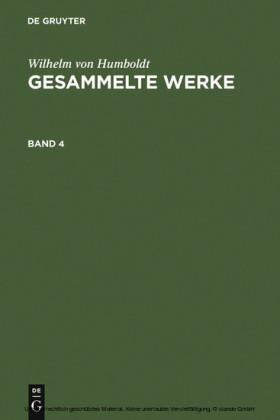 Wilhelm von Humboldt: Gesammelte Werke. Band 4. Bd.4